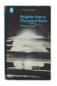 1970 Brighter than a Thousand Suns - Robert Jungk